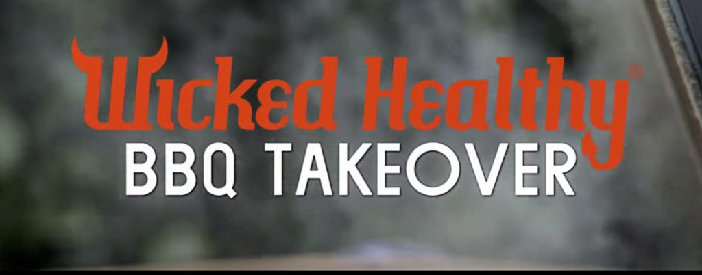 Wicked Healthy BBQ Takeover