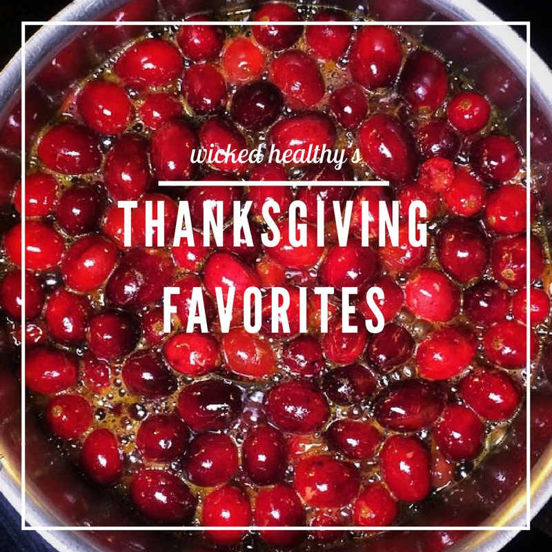 2017 Wicked Healthy Thanksgiving Favorites