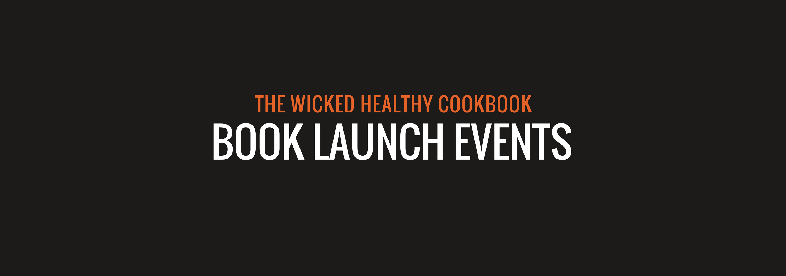 The Wicked Healthy Cookbook - Book Launch Events